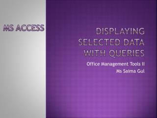Displaying Selected Data with Queries