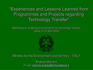 """Experiences and Lessons Learned from Programmes and Projects regarding  Technology Transfer"""