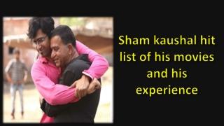 Sham Kaushal Role In Different Movie