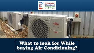 What to look for While buying Air Conditioning?
