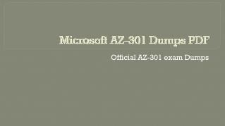 Solved By Experts - Latest Microsoft AZ-301 Dumps PDF