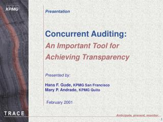 Concurrent Auditing: An Important Tool for Achieving Transparency