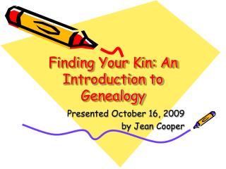 Finding Your Kin: An Introduction to Genealogy