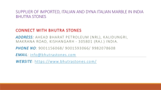 Supplier of Imported, Italian and Dyna Italian marble in India Bhutra Stones