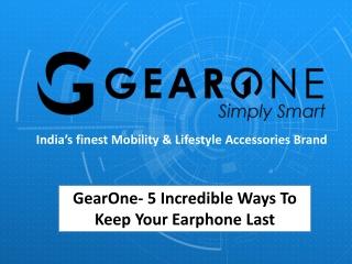 GearOne - 5 Incredible Ways To Keep Your Earphone Last