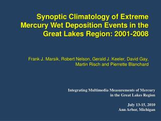 Integrating Multimedia Measurements of Mercury  in the Great Lakes Region July 13-15, 2010 Ann Arbor, Michigan