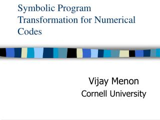 Symbolic Program Transformation for Numerical Codes
