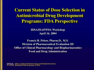 Current Status of Dose Selection in Antimicrobial Drug Development Programs: FDA Perspective