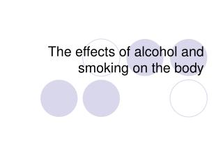 The effects of alcohol and smoking on the body