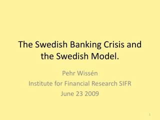 The Swedish Banking Crisis and the Swedish Model.