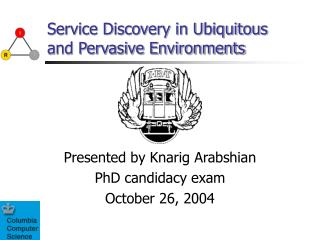 Service Discovery in Ubiquitous and Pervasive Environments