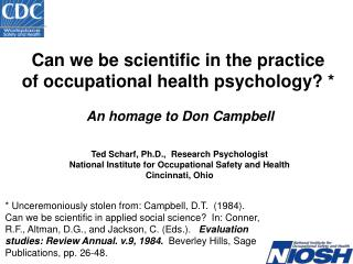 Can we be scientific in the practice of occupational health psychology ? * An homage to Don  Campbell