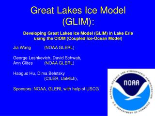 Great Lakes Ice Model (GLIM): Developing Great Lakes Ice Model (GLIM) in Lake Erie  using the CIOM (Coupled Ice-Ocean Mo