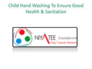 Child Hand Washing To Ensure Good Health & Sanitation