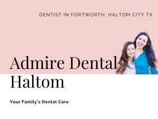 Admire Dental Haltom | Dentist In Fortworth | Dentist In Texas City
