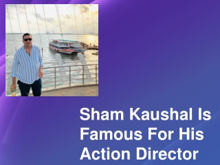 Sham Kaushal And His Son Contribution In Bollywood