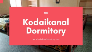 Group-Stay Dormitory in Kodaikanal