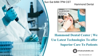 Hammond Dental Center | We Use Latest Technologies To offer Superior Care To Patients