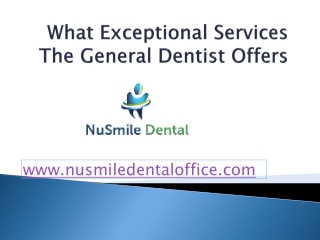 What Exceptional Services The General Dentist Offers