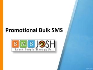 Promotional Bulk SMS, Promotional SMS Providers in Hyderabad - SMSjosh
