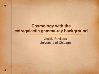 Cosmology with the  extragalactic gamma-ray background