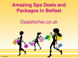 Amazing Spa Deals in Belfast - Dealsforher.co.uk