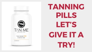 Tanning Pills: Let's Give It a Try!