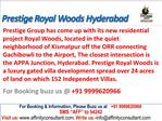 Prestige Royal Woods @09999620966 Appa Junction Hyderabad
