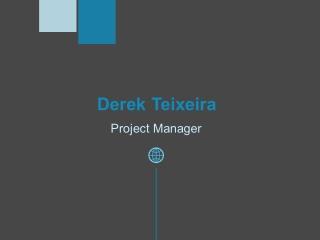 Derek Teixeira - Possesses Exceptional Management Skills