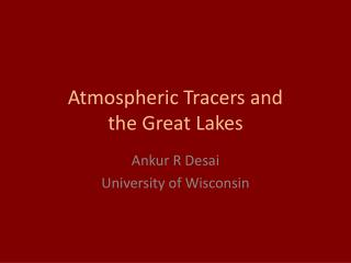 Atmospheric Tracers and  the Great Lakes