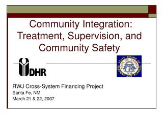 Community Integration: Treatment, Supervision, and Community Safety