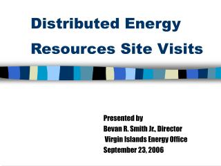Distributed Energy Resources Site Visits