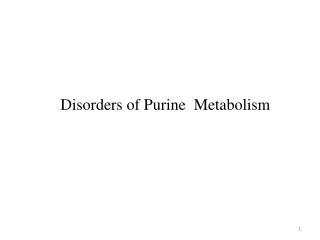 Disorders of Purine Metabolism