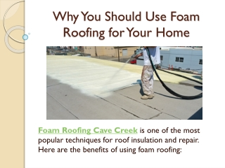 Why You Should Use Foam Roofing for Your Home