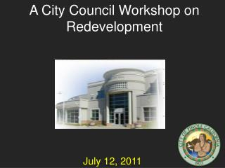 A City Council Workshop on Redevelopment