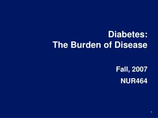 Diabetes:  The Burden of Disease