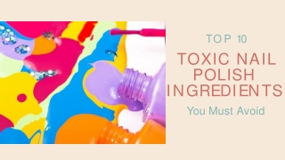 10 Nail Polish Toxic Ingredients You Must Avoid
