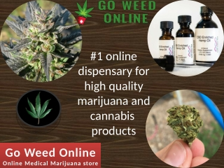 Best online dispensary for high quality Medical marijuana prodcuts