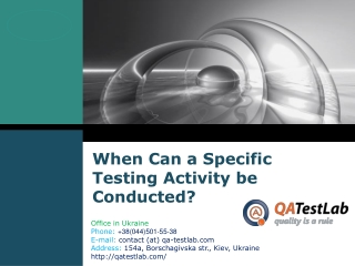 When Can a Specific Testing Activity be Conducted?