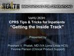 VeHU 263H: CPRS Tips  Tricks for Inpatients  Getting the Inside Track