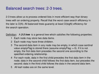 Balanced search trees: 2-3 trees.