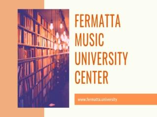 Fermatta Music University Center: Largest and Prestigious Music Institution