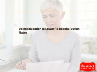 Using Education to Lower Re hospitalization Rates