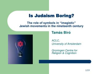 "Is Judaism Boring? The role of symbols in ""imagistic"" Jewish movements in the nineteenth century"
