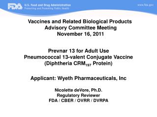 Prevnar 13 for Adult Use Pneumococcal 13-valent Conjugate Vaccine (Diphtheria CRM 197  Protein)