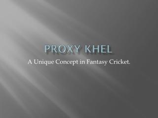 Proxy Khel Fantasy Cricket.