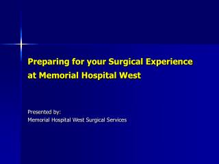 Preparing for your Surgical Experience at Memorial Hospital West