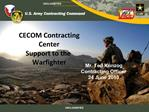 CECOM Contracting Center  Support to the Warfighter
