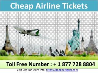 Book Cheap Airline TicketsJust Call at 1 (877) 728 8804