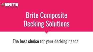 Composite Decking Suppliers in Australia - BriteDeck™